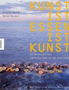 16 Kunst ist Essen ist Kunst - 25 Installationen zwischen Berlin und New York