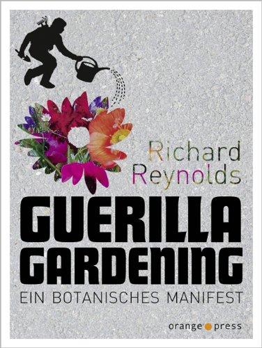 41 Guerilla Gardening- Ein botanisches Manifest
