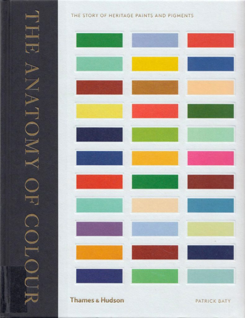 18de3291df The anatomy of color – the story of heritage paint and pigments. Baty,  Patrick (2017)